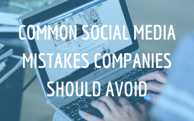 Common Social Media Mistakes Companies Should Avoid