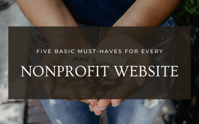 5 Basic Must-Haves for Every Nonprofit Website