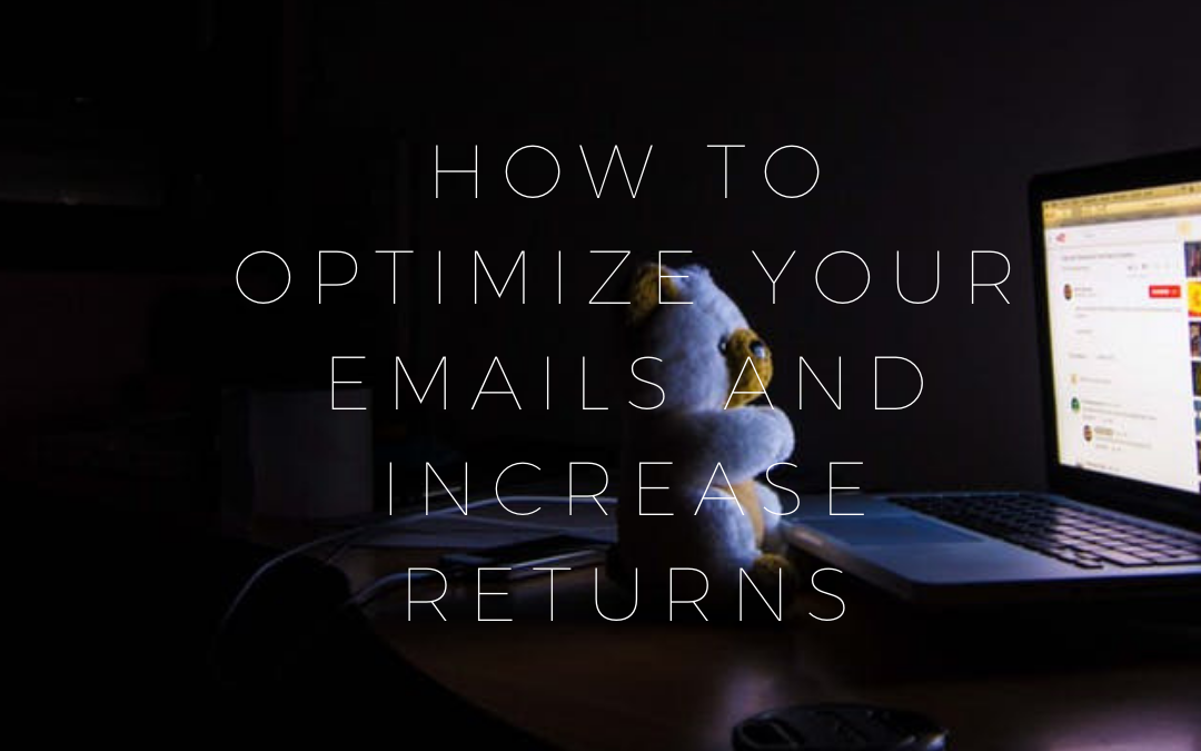 How to Optimize Your Emails and Increase Returns