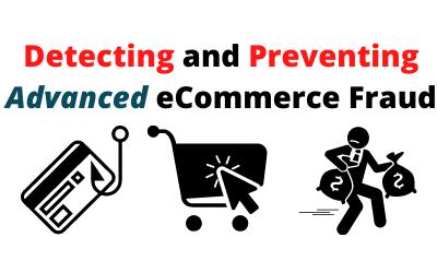 eCommerce Fraud Analysis & Prevention Strategies – 2021 Case Study