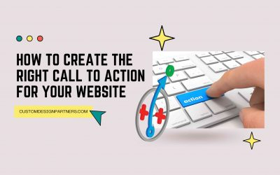 How To Create The Right Call To Action For Your Website